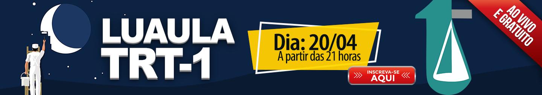 20/04 - LUAULA TRT 1