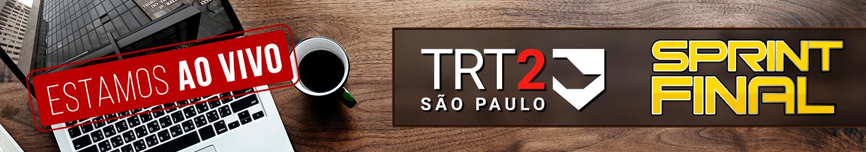16 A 22/7 - SPRINT FINAL TRT 2 AO VIVO