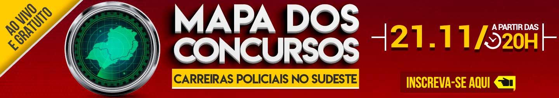 21/11 MAPA DOS CONCURSOS: CARREIRAS POLICIAIS NO S